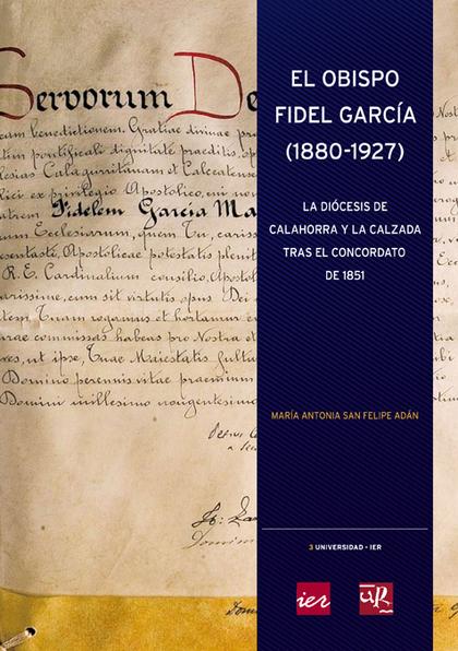 EL OBISPO FIDEL GARCÍA (1880-1927)                                              LA DIÓCESIS DE