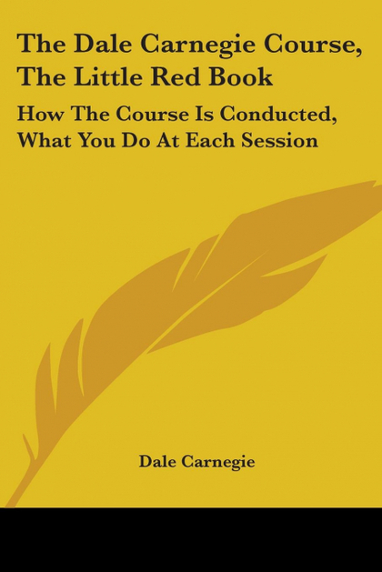 THE DALE CARNEGIE COURSE, THE LITTLE RED BOOK