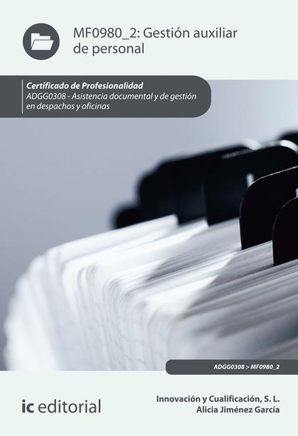 GESTIÓN AUXILIAR DE PERSONAL. ADGG0308 - ASISTENCIA DOCUMENTAL Y DE GESTIÓN EN D.