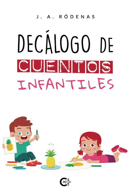 DECÁLOGO DE CUENTOS INFANTILES.