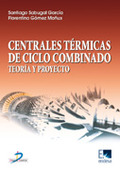 CENTRALES TÉRMICAS DE CICLO COMBINADO : TEORÍA Y PROYECTO