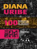 100 momentos que marcaron el mundo contemporáneo (Tomo 2) (Edición multimedia)