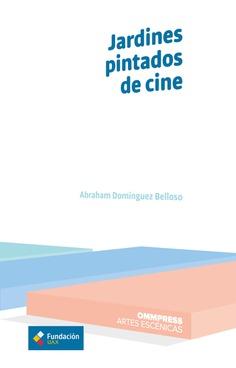 JARDINES PINTADOS DE CINE.