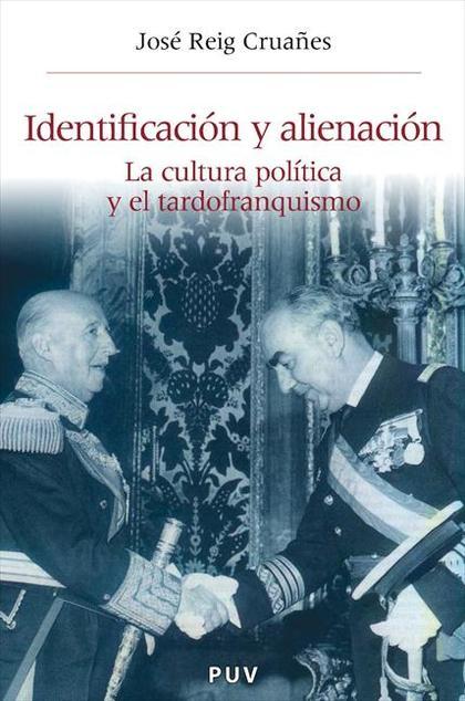 IDENTIFICACIÓN Y ALIENACIÓN : LA CULTURA POLÍTICA Y EL TARDOFRANQUISMO