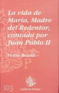LA VIDA DE MARÍA, MADRE DEL REDENTOR, CONTADA POR JUAN PABLO II