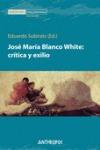 JOSÉ MARÍA BLANCO WHITE: CRÍTICA Y EXILIO