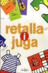 RETALLA I JUGA