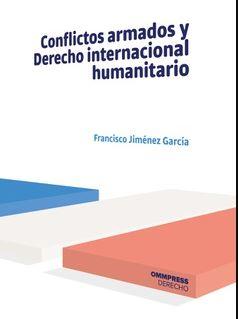 CONFLICTOS ARMADOS Y DERECHO INTERNACIONAL HUMANITARIO.