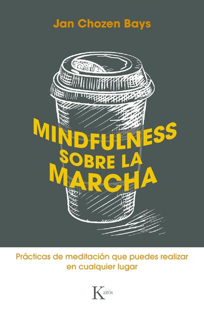 MINDFULNESS SOBRE LA MARCHA                                                     PRÁCTICAS SENCI