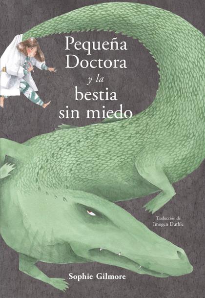 PEQUEÑA DOCTORA Y LA BESTIA SIN MIEDO.