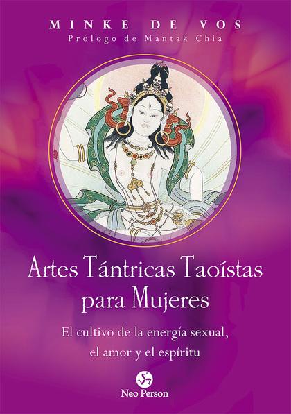 ARTES TÁNTRICAS TAOÍSTAS PARA MUJERES                                           EL CULTIVO DE L