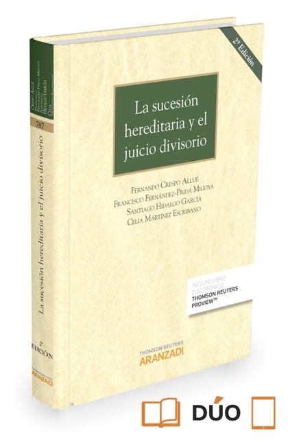 LA SUCESIÓN HEREDITARIA Y EL JUICIO DIVISORIO (PAPEL + E-BOOK).