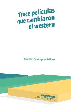 TRECE PELICULAS QUE CAMBIARON EL WESTERN.