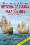 HISTORIA DE ESPAÑA PARA JÓVENES. 800.000 A.C.-2007 D.C.