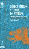 COMICS, TITERES Y TEATRO DE SOMBRAS