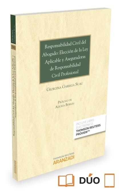 RESPONSABILIDAD CIVIL DEL ABOGADO: ELECCIÓN DE LA LEY APLICABLE Y ASEGURADORAS D.