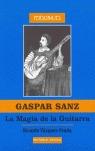 GASPAR SANZ, LA MAGIA DE LA GUITARRA