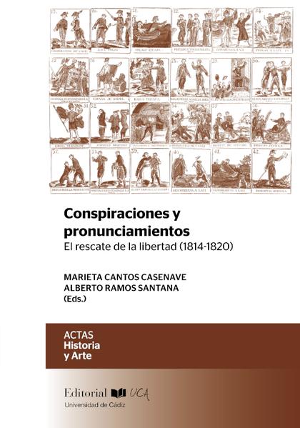 CONSPIRACIONES Y PRONUNCIAMIENTOS. EL RESCATE DE LA LIBERTAD (1814-1820)