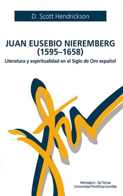 JUAN EUSEBIO NIEREMBERG (1595-1658). LITERATURA Y ESPIRITUALIDAD EN EL SIGLO DE ORO ESPAÑOL