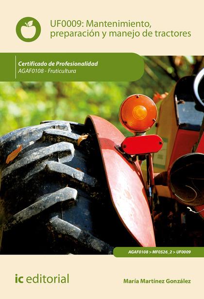 MANTENIMIENTO, PREPARACIÓN Y MANEJO DE TRACTORES. AGAF0108.
