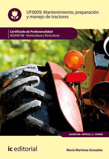 MANTENIMIENTO, PREPARACIÓN Y MANEJO DE TRACTORES. AGAH0108.