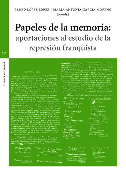 PAPELES DE LA MEMORIA: APORTACIONES AL ESTUDIO DE LA REPRESIÓN FLAQUITA.