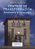 CENTROS DE TRANSFORMACIÓN : ANATOMÍA Y FISIOLOGÍA