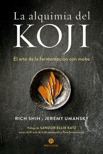 LA ALQUIMIA DEL KOJI. EL ARTE DE LA FERMENTACIÓN CON MOHO
