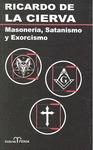 MASONERÍA, SATANISMO Y EXORCISMO