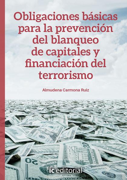 OBLIGACIONES BÁSICAS PARA LA PREVENCIÓN DEL BLANQUEO DE CAPITALES Y FINANCIACIÓN