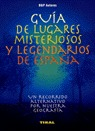 GUIA LUGARES MISTERIOSOS Y LEGENDARIOS ESPAÑA