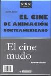 EL CINE DE ANIMACIÓN NORTEAMERICANO  EL CINE MUDO