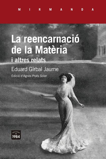 LA REENCARNACIÓ DE LA MATÈRIA I ALTRES RELATS.