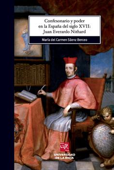 CONFESONARIO Y PODER EN LA ESPAÑA DEL SIGLO XVII : JUAN EVERARDO NITHARD