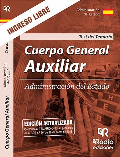 CUERPO GENERAL AUXILIAR ADMINISTRACIÓN DEL ESTADO. INGRESO LIBRE (EDICIÓN 2018)
