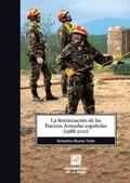 LA FEMINIZACIÓN DE LAS FUERZAS ARMADAS ESPAÑOLAS (1988-2011).