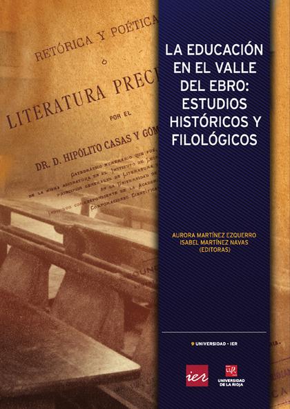 LA EDUCACIÓN EN EL VALLE DEL EBRO : ESTUDIOS HISTÓRICOS Y FILOLÓGICOS