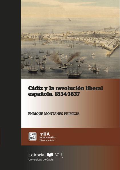CÁDIZ  Y  LA  REVOLUCIÓN  LIBERAL  ESPAÑOLA,  1834-1837