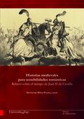 HISTORIAS MEDIEVALES PARA SENSIBILIDADES ROMÁNTICAS                             RELATOS SOBRE E