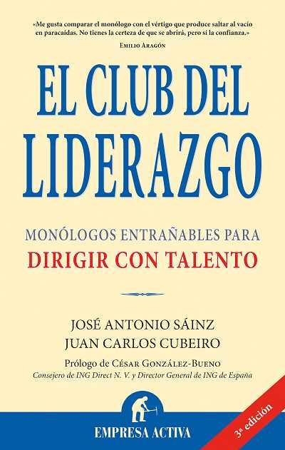 EL CLUB DEL LIDERAZGO: MONÓLOGOS ENTRAÑABLES PARA DIRIGIR CON TALENTO