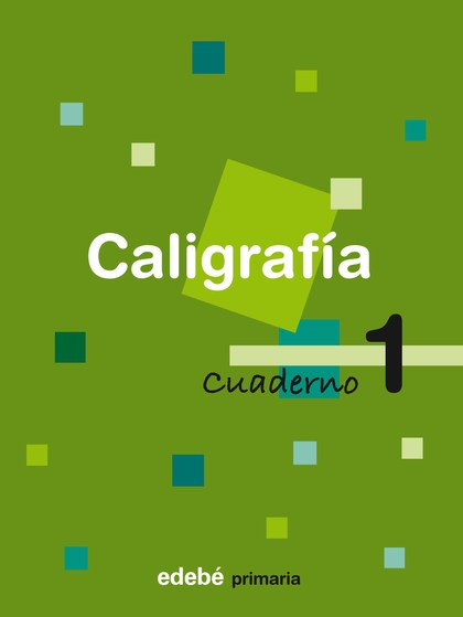 CALIGRAFÍA, EDUCACIÓN PRIMARIA. CUADERNO 1