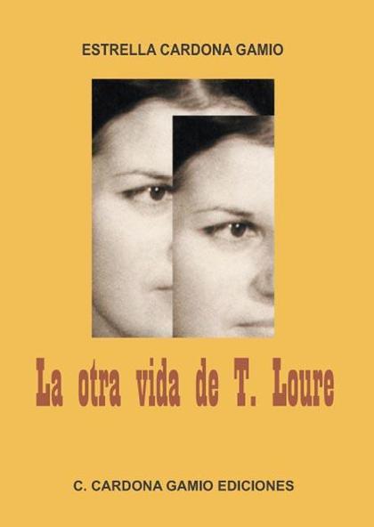 LA OTRA VIDA DE T. LOURE