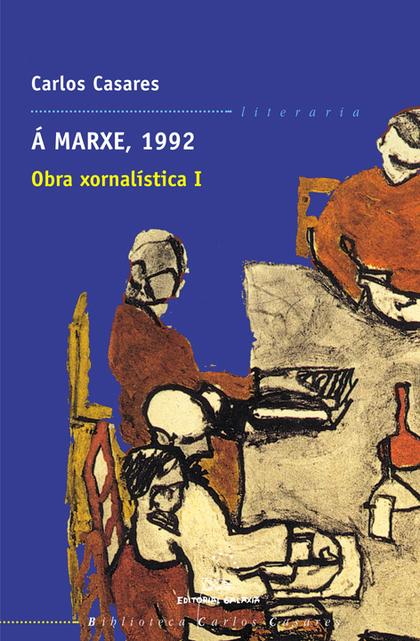 Á MARXE, 1992. OBRA XORNALÍSTICA I