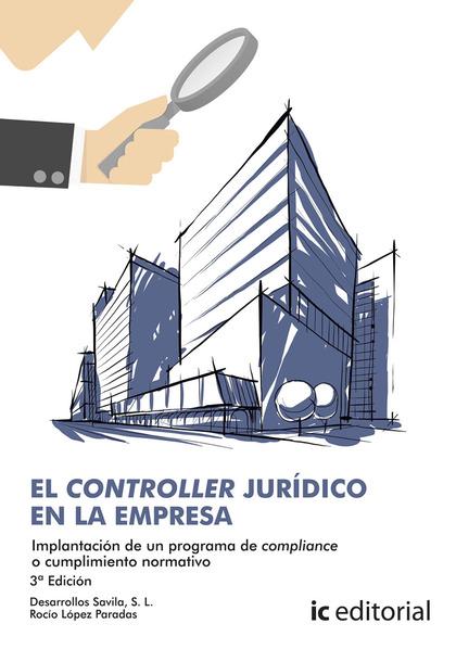 EL CONTROLLER JURÍDICO EN LA EMPRESA. IMPLANTACIÓN DE UN PROGRAMA DE COMPLIANCE