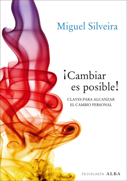 ¡CAMBIAR ES POSIBLE! : CLAVES PARA ALCANZAR EL CAMBIO PERSONAL