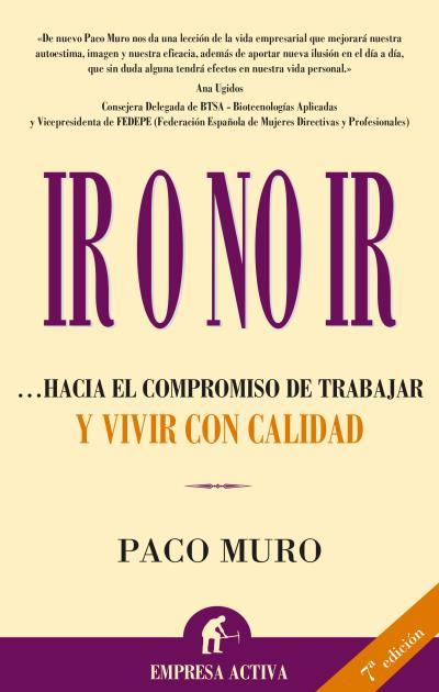 IR O NO IR: HACIA EL COMPROMISO DE TRABAJAR Y VIVIR CON CALIDAD