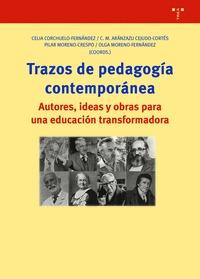 TRAZOS DE PEDAGOGÍA CONTEMPORÁNEA. AUTORES, IDEAS Y OBRAS PARA UNA EDUCACIÓN TRA