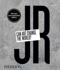 JR: CAN ART CHANGE THE WORLD?