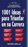 1001 IDEAS PARA TRIUNFAR EN SU CARRERA