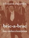 BRIC-À-BRAC                                                                     LOS COLECCIONIS